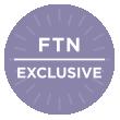 FTN Exclusive